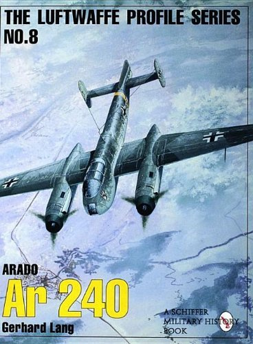 Arado Ar 240 (Luftwaffe Profile Series No. 8) by Gerhard Lang (18-Jun-1905) Paperback