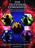 The Television Companion: Doctors 4-8 Vol 2: The Unofficial and Unauthorised Guide to Doctor Who (Dr Who Telos 2)