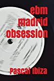 EBM Madrid Obsession