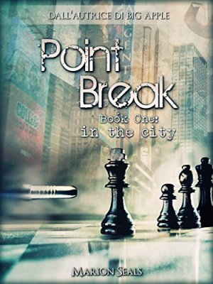 Point Break - Book One: in the city (Living NY Vol. 2) di [Seals, Marion]