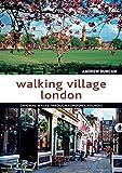 Walking Village London: Original Walks Through London's Villages