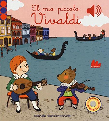 Il mio piccolo Vivaldi. Libro sonoro