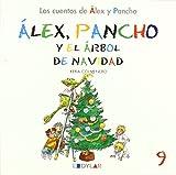 Alex Y Pancho Y El Árbol De Navidad - Cuento 9  (Los cuentos de Álex y Pancho) de Keka Colmenero (16 abr 2013) Tapa blanda
