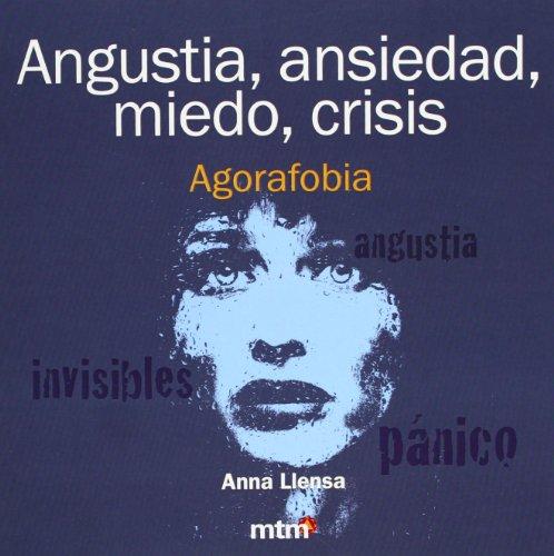 Angustia, ansiedad, miedo, crisis. Agorafobia