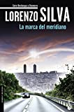La Marca Del Meridiano (Crimen y Misterio) de Lorenzo Silva (9 jun 2015) Tapa blanda