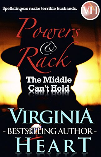 The Middle Can't Hold (Powers & Rack Book 1)