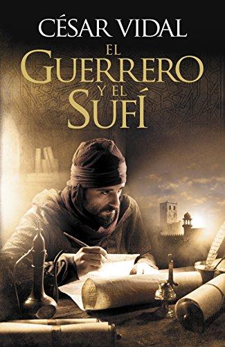 El guerrero y el sufí de César Vidal