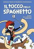 Il tocco dello spaghetto. Manuale pirata di tolleranza pastafariana