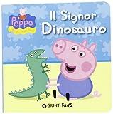 Il signor Dinosauro. Peppa Pig. Hip hip urrà per Peppa! Ediz. illustrata