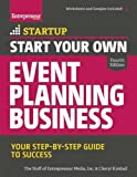 Start Your Own Event Planning Business: Your Step-By-Step Guide to Success