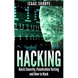 Hacking: Basic Security, Penetration Testing and How to Hack (hacking, how to hack, penetration testing, basic security, arduino, python, engineering Book 1) (English Edition)