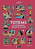 Totems et civilisations autour du monde - Album documentaire Dès 5 ans
