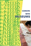 Careers With Museums (Careers Ebooks) (English Edition)