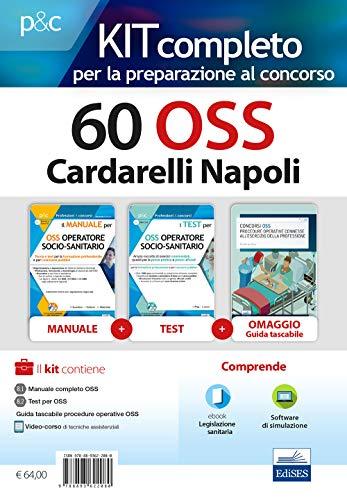 Kit concorso 60 OSS Cardarelli Napoli. Volumi per la preparazione completa al concorso per Operatori...