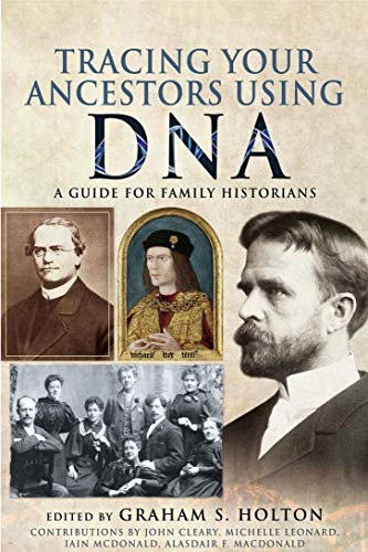 Tracing Your Ancestors Using DNA: A Guide for Family Historians (Kindle Edition)