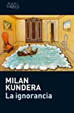 La ignorancia (Milan Kundera)