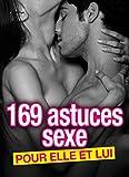 Vous souhaiter pimenter votre vie de couple ? Découvrez 169 façons de partager les meilleurs moments à deux ! Préliminaires, orgasme, lieux insolites pour faire l'amour… Profitez de délicieux instants plein de sensualité, pour assouvir votre curiosit...