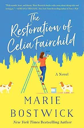 The Restoration of Celia Fairchild: A Novel eBook: Bostwick, Marie:  Amazon.in: Kindle Store