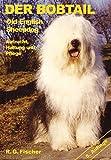 Der Bobtail - Old English Sheepdog: Aufzucht, Haltung und Pflege