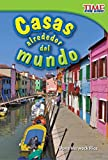 Casas Alrededor del Mundo (Homes Around the World) (Spanish Version) (Upper Emergent) (Time for Kids Nonfiction Readers)