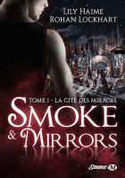 La Cité des Mirages: Smoke and Mirrors, T1 par [Lockhart, Rohan, Haime, Lily]