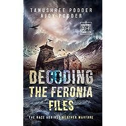 Decoding the Feronia Files