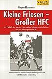 Kleine Friesen - Großer HFC: Der Fußball, der aus den Franckeschen Stiftungen zu Halle kam und was aus ihm geworden ist