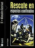 Rescate en espacios confinados (Manuales Desnivel)