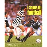 L'année du football 1985