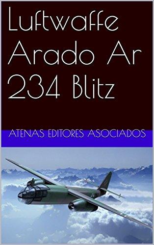 Luftwaffe Arado Ar 234 Blitz (English Edition)