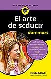 El arte de seducir para Dummies