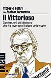 Il Vittorioso: Confessioni del direttore che ha inventato il gioco delle copie (Gli specchi)