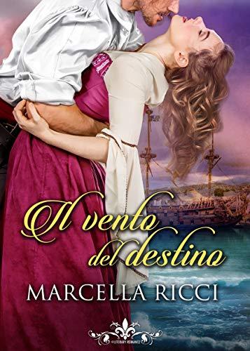 Il vento del destino (Literary Romance) di [Ricci, Marcella]