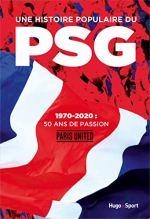 Une histoire populaire du PSG – 1970-2020 : 50 ans de passion [Interview]