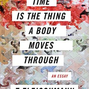 Time Is the Thing a Body Moves Through Kindle Edition 51KLGxJKu7L