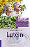 Lutein: Die Gesundheit Ihrer Augen erhalten