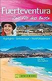 Bruckmann Reiseführer Fuerteventura: Zeit für das Beste. Highlights, Geheimtipps, Wohlfühladressen. Inklusive Faltkarte zum Herausnehmen.