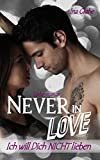 Never in Love - Ich will Dich NICHT lieben