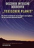 """Discover Entdecke Découvrir """"Toxischer Planet"""": Die Welt wird durch ein Ereignis untergehen, an das gerade niemand denkt."""