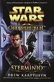 Star wars the old republic. Sterminio