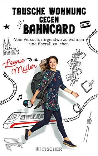 Tausche Wohnung gegen BahnCard: Vom Versuch, nirgendwo zu wohnen ...