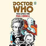 Doctor Who: Twice Upon a Time: 12th Doctor Novelisation (Dr Who)