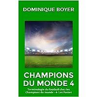 Champions du monde : Terminologie du football chez les Champions du monde. Partie 4 - Les Postes