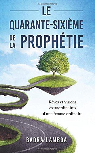 Le-quarante-sixime-de-la-Prophtie-Rves-et-visions-extraordinaires-dune-femme-ordinaire
