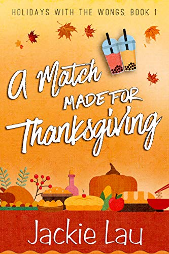 A Match Made for Thanksgiving (Holidays with the Wongs Book 1) by [Lau, Jackie]