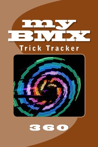 My Bmx: Trick Tracker 360: Volume 8 (Cover Colors 360)