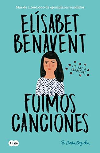 Fuimos canciones (Canciones y recuerdos 1) de Elísabet Benavent