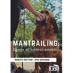 Mantrailing: guida all'addestramento