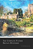 The Complete Father Brown Mysteries (Annotated)