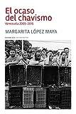 El ocaso del chavismo: Venezuela 2005-2015 (Trópicos nº 124)